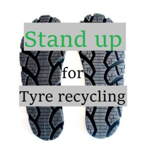 stand up for tyre recycling