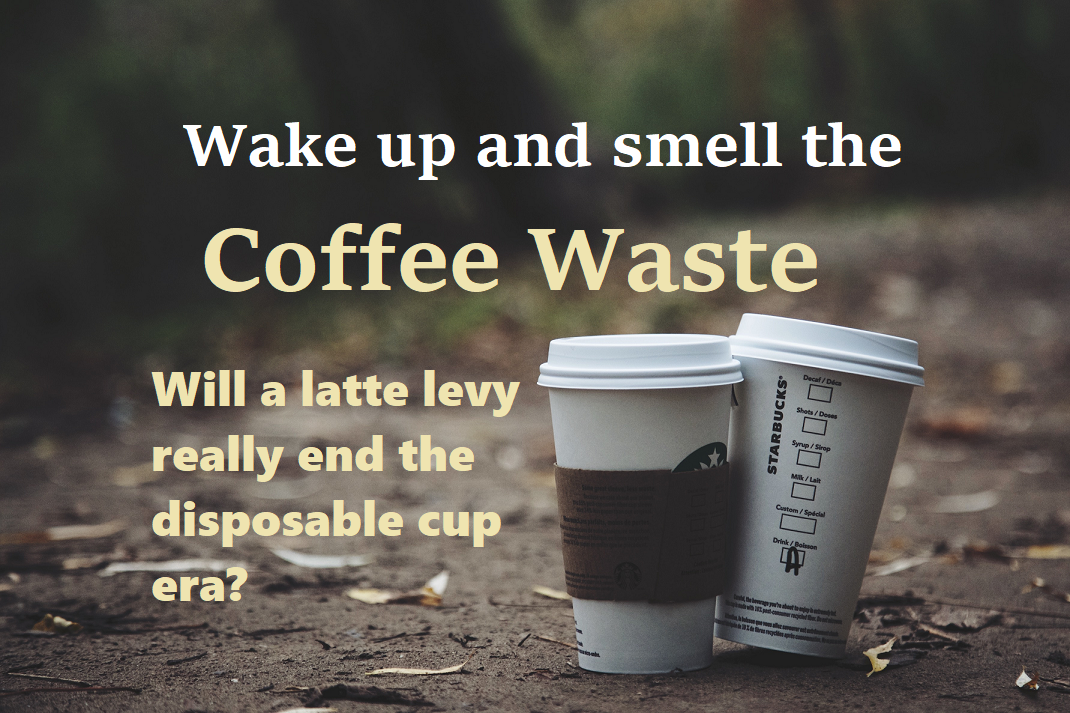 785d508dd34 Waking up from our coffee cup nightmare - Zero Waste Alliance Ireland